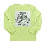 Linux. Because rebooting... Long Sleeve Infant T-S