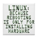 Linux. Because rebooting... Tile Coaster