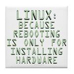 Linux. Because rebooting... Tile Coaster