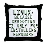 Linux. Because rebooting... Throw Pillow