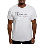 while : do if windows... Light T-Shirt