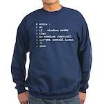 while : do if windows... Sweatshirt (dark)