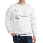 while : do if windows... Sweatshirt