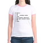 while : do if windows... Jr. Ringer T-Shirt