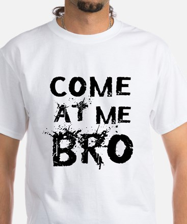 Come at me Bro White T-Shirt