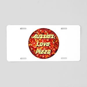 Aussies Love Pizza Aluminum License Plate