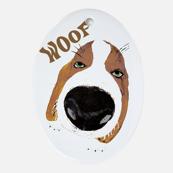 Big Nose Says Woof Ornament (Oval)