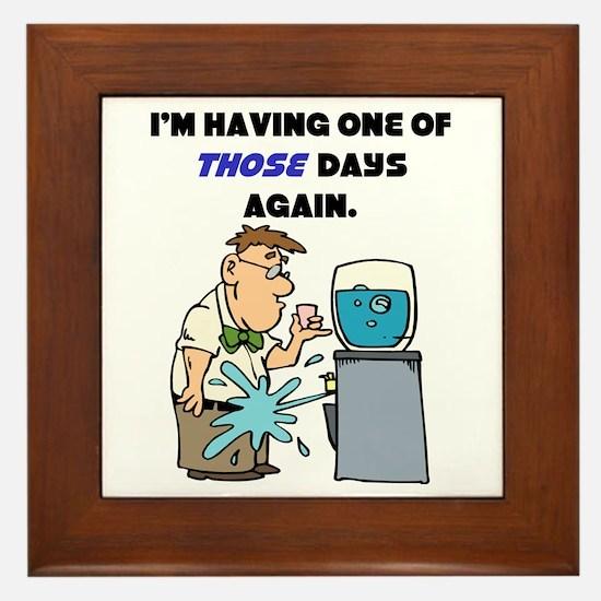 I'm Having One of Those Days Framed Tile