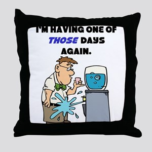 I'm Having One of Those Days Throw Pillow