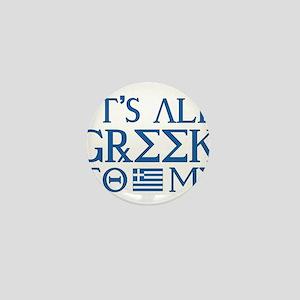 It's All Greek Mini Button