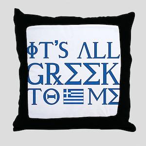 It's All Greek Throw Pillow