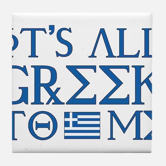 It's All Greek Tile Coaster