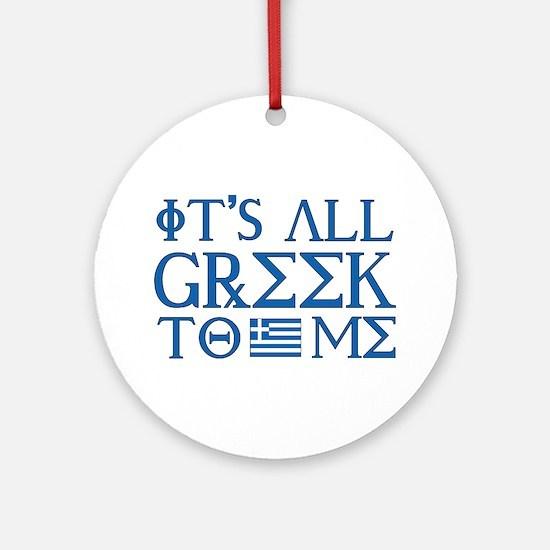 It's All Greek Ornament (Round)