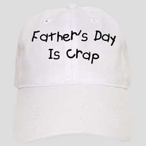 Father's Day Is Crap Cap