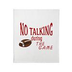 No Talking Football Throw Blanket