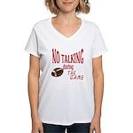 No Talking Football Women's V-Neck T-Shirt
