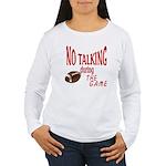 No Talking Football Women's Long Sleeve T-Shirt