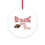 No Talking Football Ornament (Round)