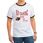 No Talking Football Ringer T