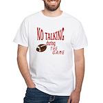 No Talking Football White T-Shirt