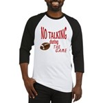 No Talking Football Baseball Jersey