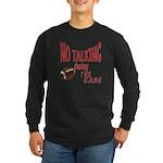No Talking Football Long Sleeve Dark T-Shirt