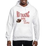 No Talking Football Hooded Sweatshirt