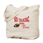 No Talking Football Tote Bag