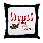 No Talking Football Throw Pillow