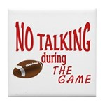 No Talking Football Tile Coaster