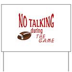 No Talking Football Yard Sign
