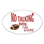 No Talking Football Sticker (Oval)