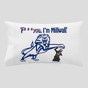 FU, I'm Millwall Pillow Case