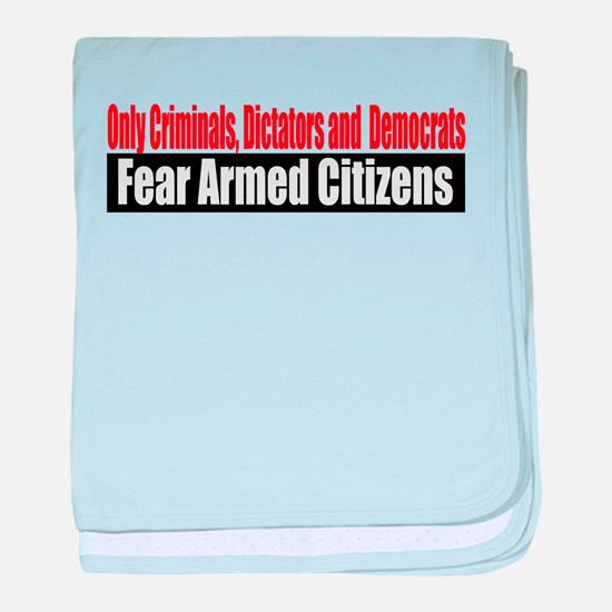They Fear Armed Citizens baby blanket