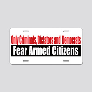 They Fear Armed Citizens Aluminum License Plate