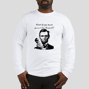 PRESS 1 FOR ENGLISH Long Sleeve T-Shirt