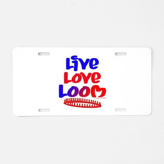 Live Love Loom Aluminum License Plate