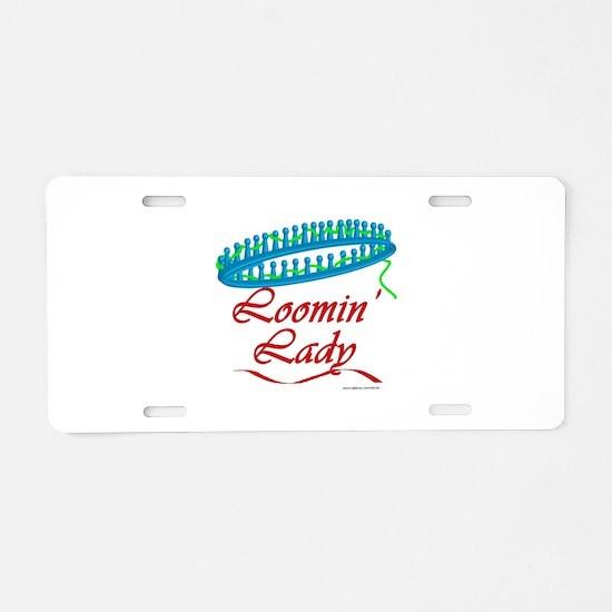 Loomin' Lady Aluminum License Plate