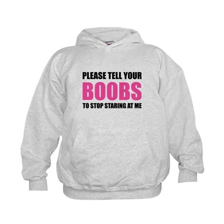 Please tell your boobs Kids Hoodie