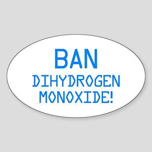Ban Dihydrogen Monoxide! Sticker (Oval)