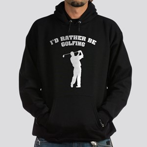 I'd rather be golfing Hoodie (dark)