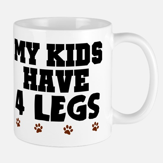 'My Kids Have 4 Legs' Mug