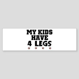 'My Kids Have 4 Legs' Sticker (Bumper)