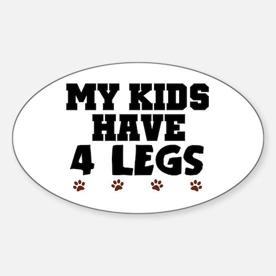 'My Kids Have 4 Legs' Sticker (Oval)