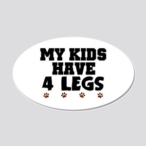 'My Kids Have 4 Legs' 22x14 Oval Wall Peel