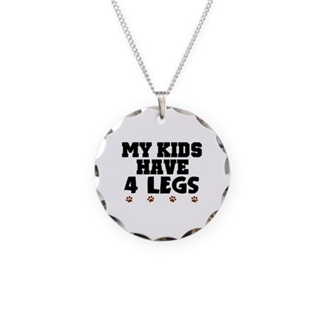 'My Kids Have 4 Legs' Necklace Circle Charm