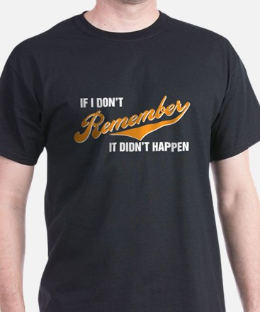 if I don't remember T-Shirt