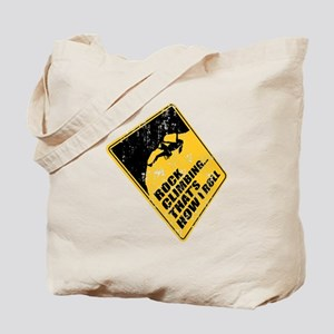 Climbing... That's How I Roll Tote Bag