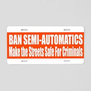 Ban Semi-Automatics Aluminum License Plate