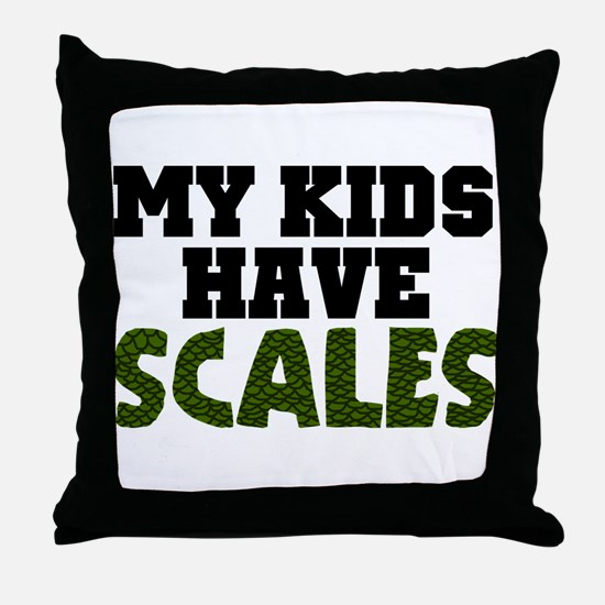 'My Kids Have Scales' Throw Pillow